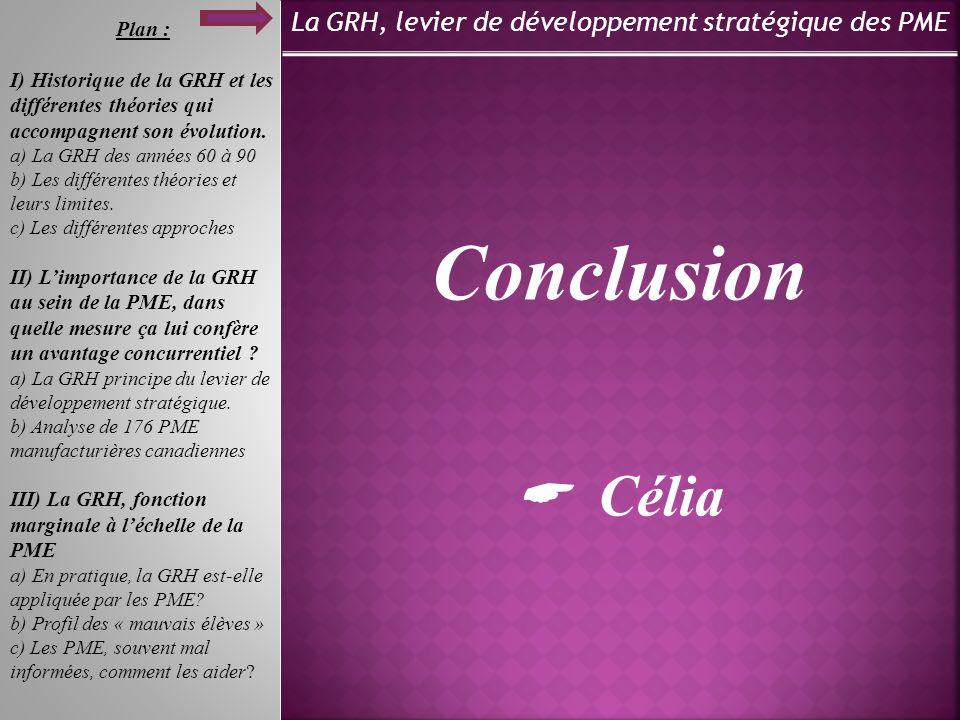 La GRH, levier de développement stratégique des PME Plan : I) Historique de la GRH et les différentes théories qui accompagnent son évolution.