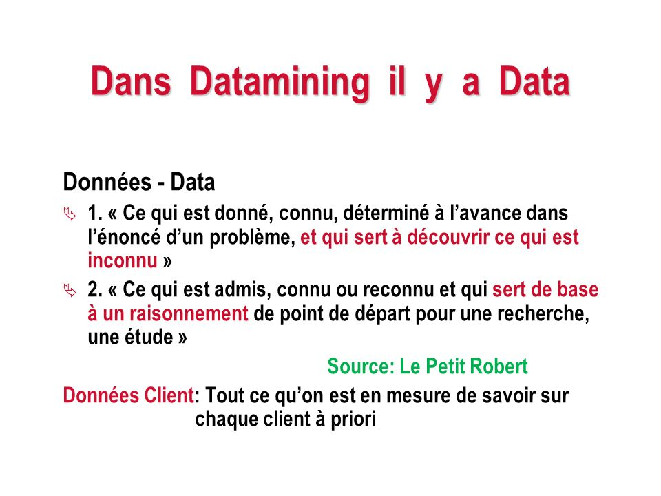 Datamining :Concept Datamining :Concept « It is a process of discovering meaningful new correlations, patterns, trends by sifting through large amounts of data stored in repositories, using pattern recognition technologies, statistical and mathematical techniques » Gartner Group, 1995 Le datamining nest pas une technologie Le datamining nest pas un outil informatique