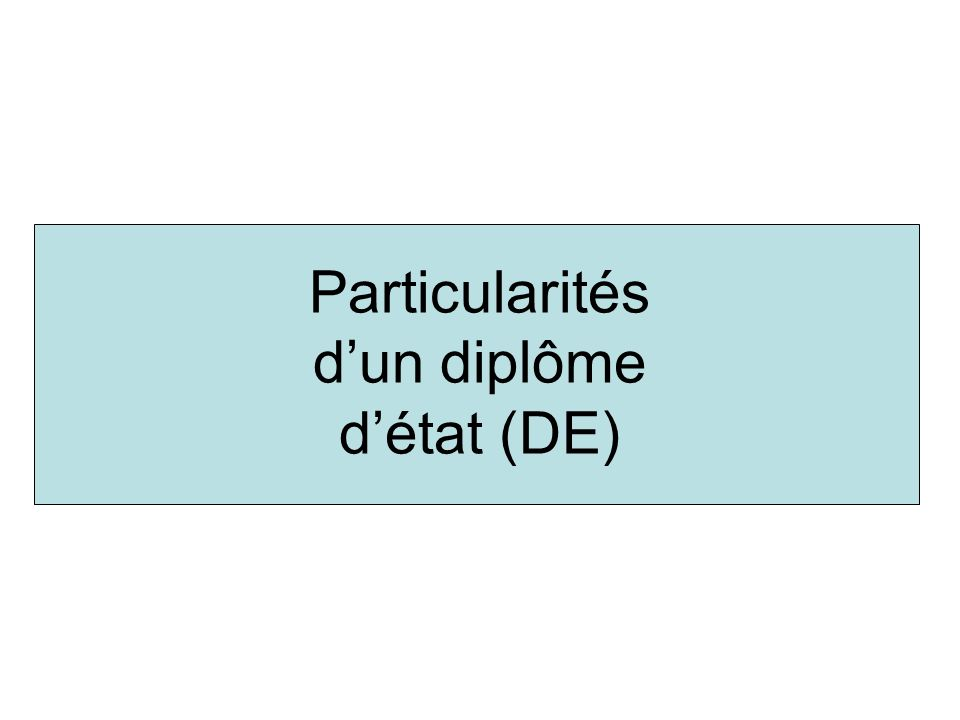 Particularités dun diplôme détat (DE)