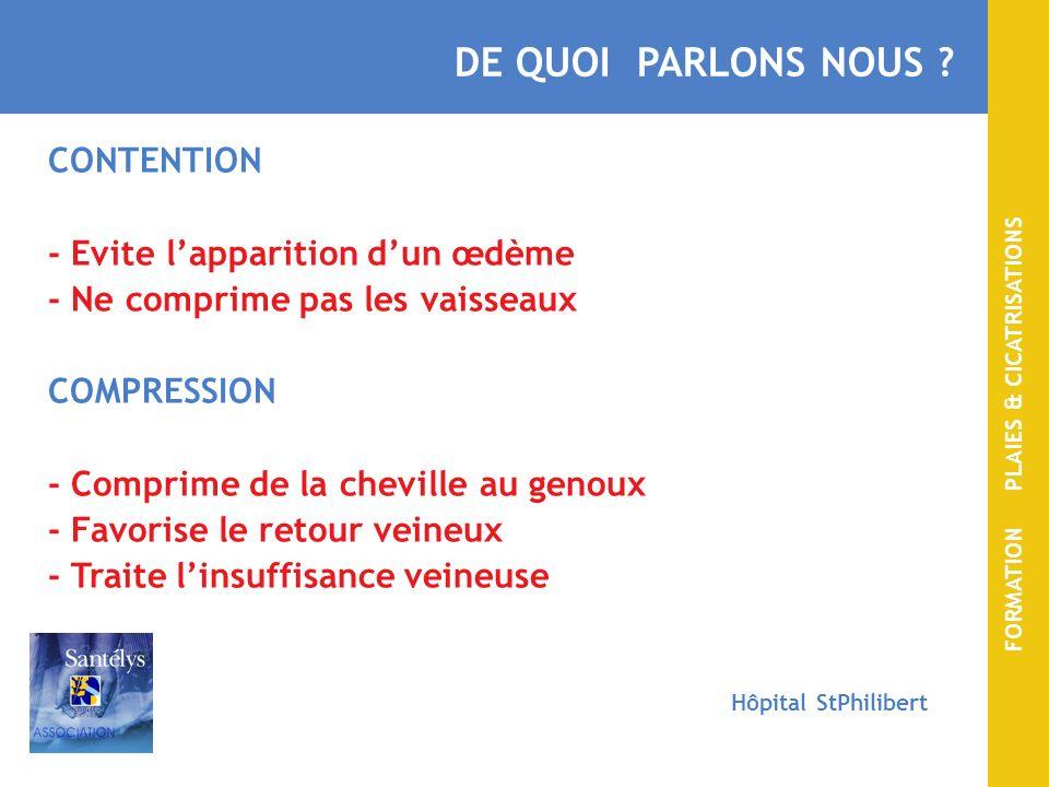 FORMATION PLAIES & CICATRISATIONS Hôpital StPhilibert CONTENU DINTERVENTION INTRODUCTION I.La Maladie veineuse A.