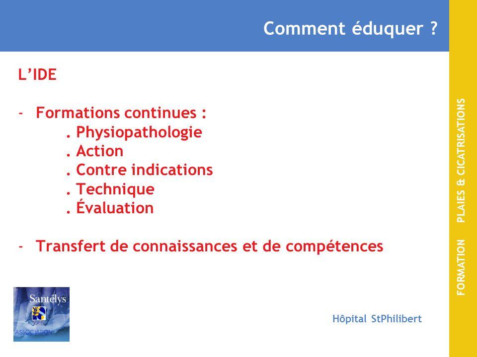 FORMATION PLAIES & CICATRISATIONS Hôpital StPhilibert Comment éduquer .