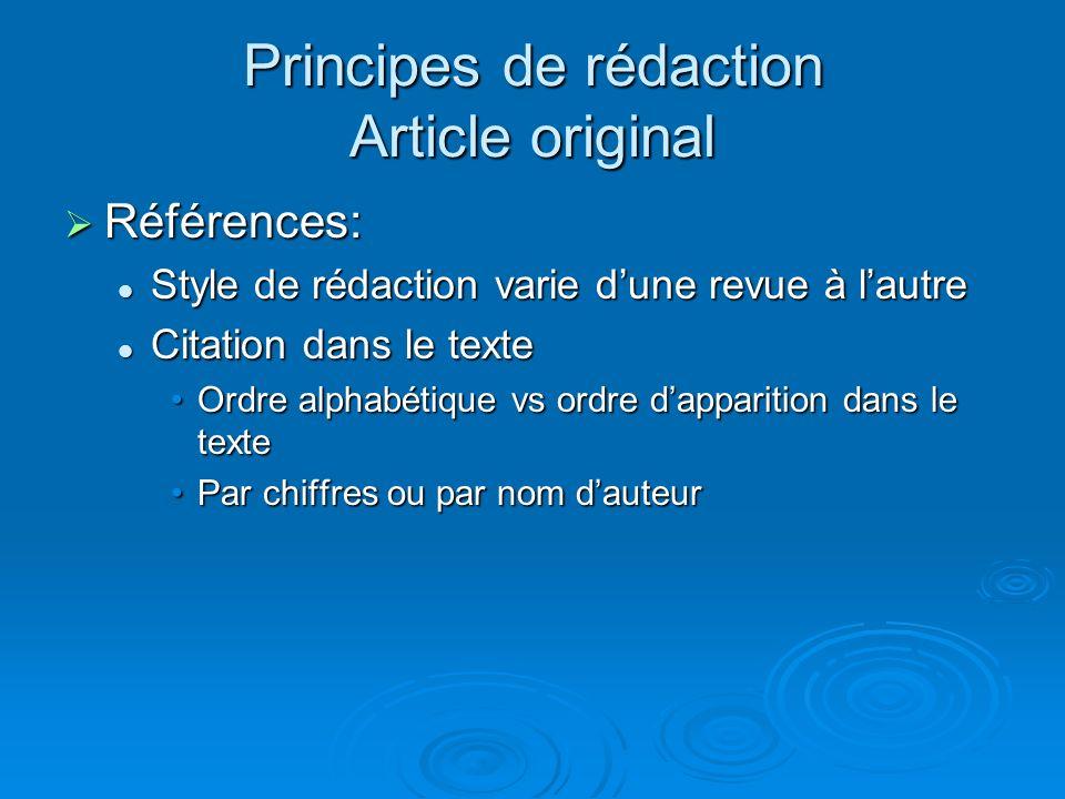 Principes de rédaction Article original Références: Références: Style de rédaction varie dune revue à lautre Style de rédaction varie dune revue à lau