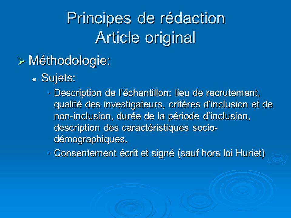 Principes de rédaction Article original Méthodologie: Méthodologie: Sujets: Sujets: Description de léchantillon: lieu de recrutement, qualité des inve