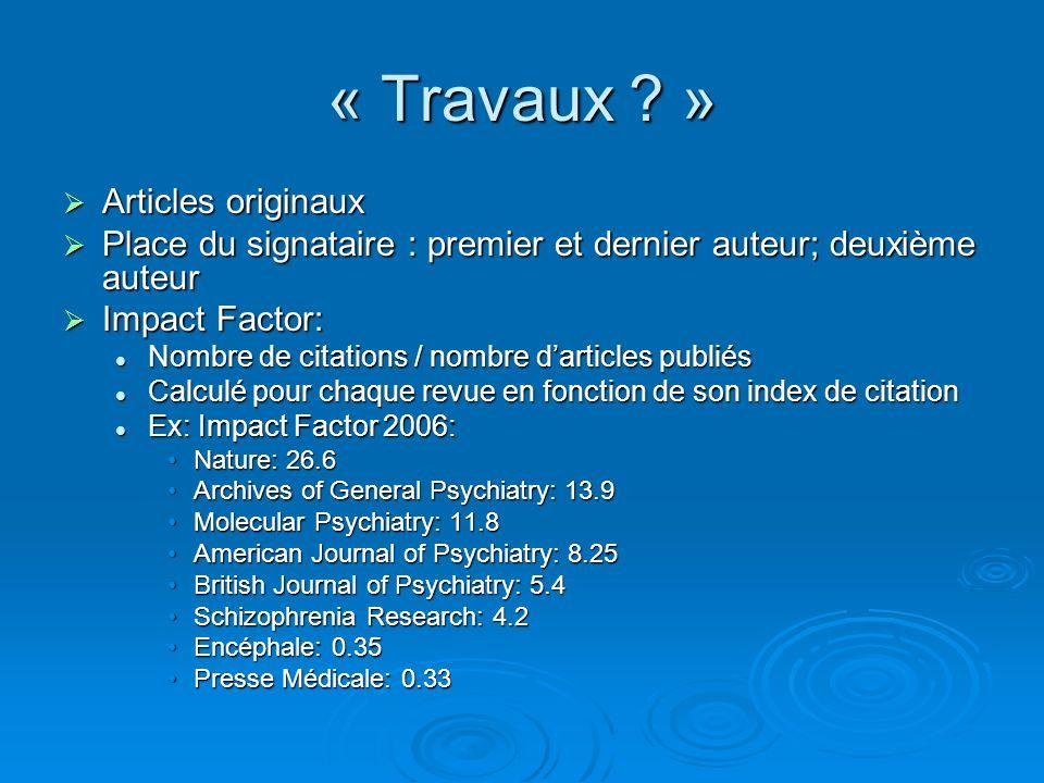 « Travaux ? » Articles originaux Articles originaux Place du signataire : premier et dernier auteur; deuxième auteur Place du signataire : premier et