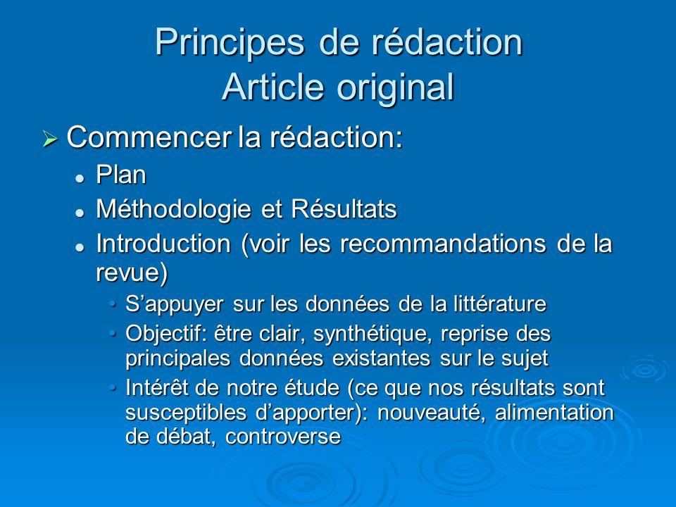 Principes de rédaction Article original Commencer la rédaction: Commencer la rédaction: Plan Plan Méthodologie et Résultats Méthodologie et Résultats