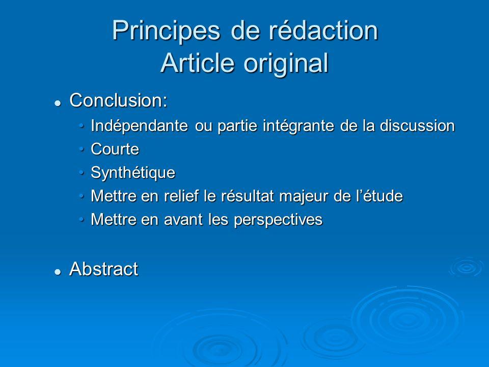 Principes de rédaction Article original Conclusion: Conclusion: Indépendante ou partie intégrante de la discussionIndépendante ou partie intégrante de