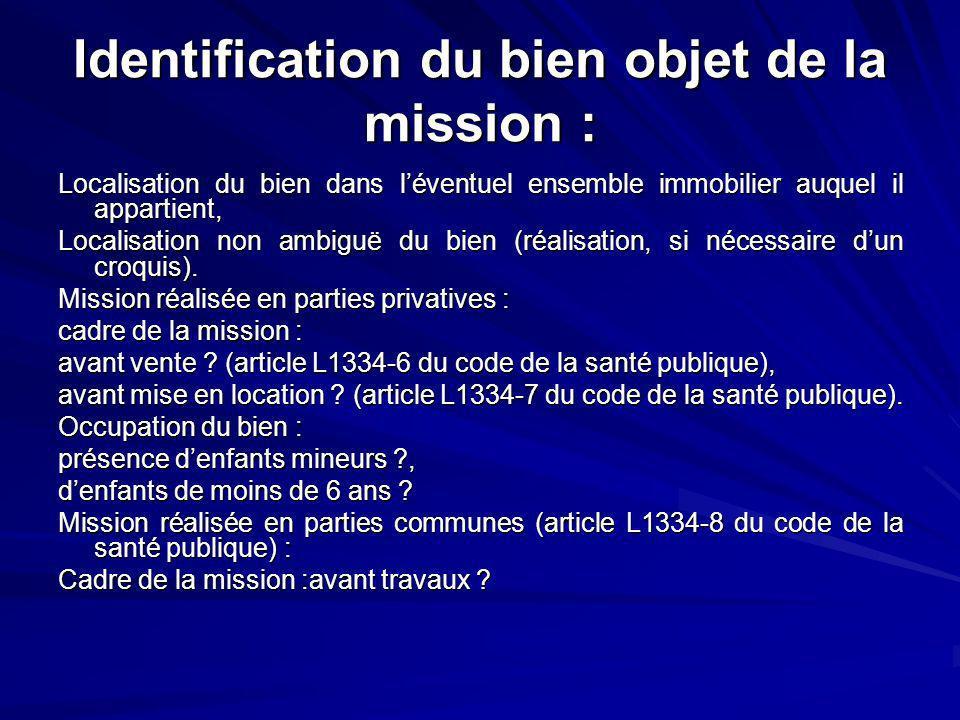 Identification du bien objet de la mission : Localisation du bien dans léventuel ensemble immobilier auquel il appartient, Localisation non ambiguë du