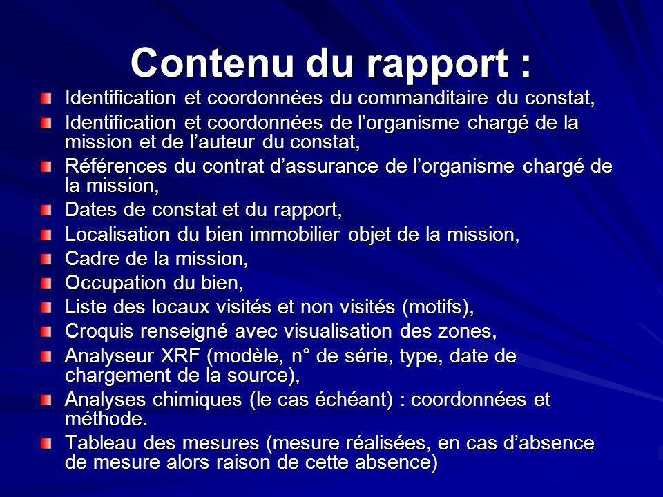 Contenu du rapport : Identification et coordonnées du commanditaire du constat, Identification et coordonnées de lorganisme chargé de la mission et de