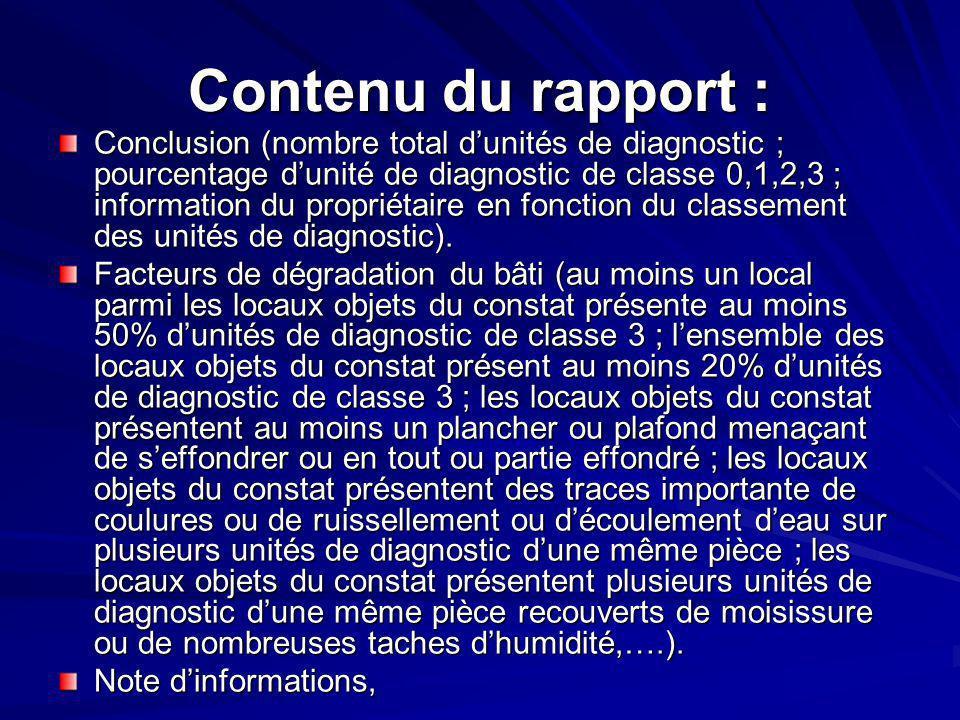 Contenu du rapport : Conclusion (nombre total dunités de diagnostic ; pourcentage dunité de diagnostic de classe 0,1,2,3 ; information du propriétaire en fonction du classement des unités de diagnostic).