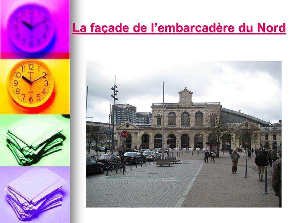 La façade de lembarcadère du Nord La façade de lembarcadère du Nord