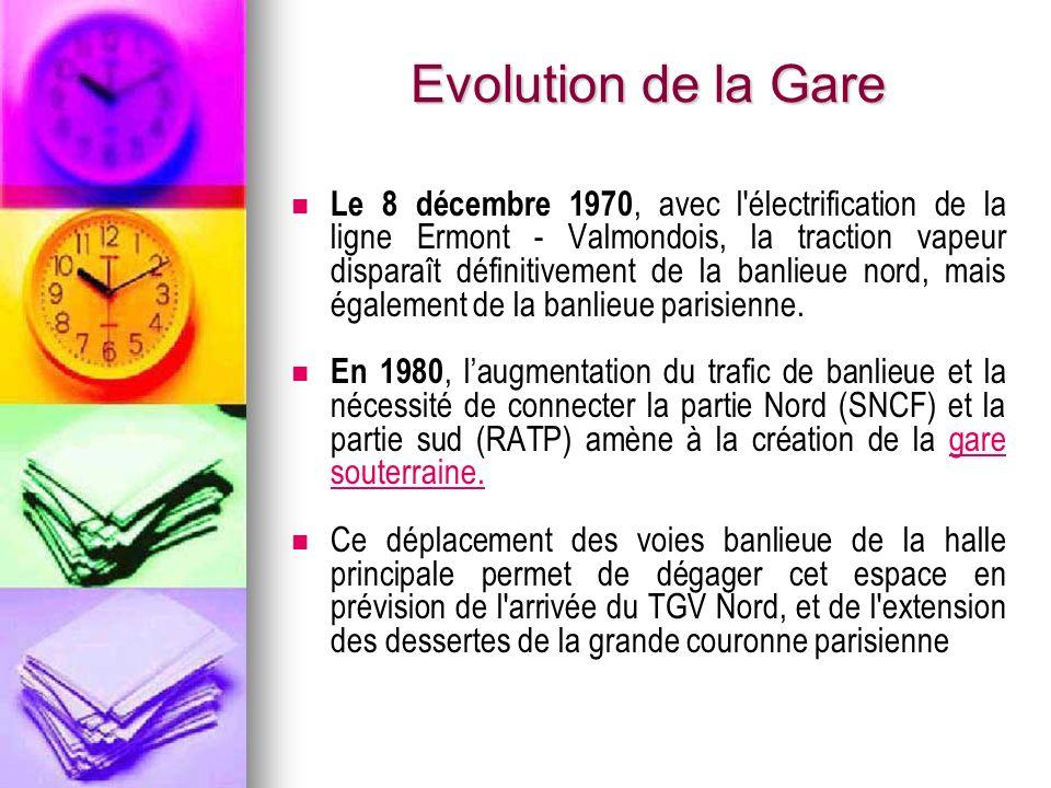 Evolution de la Gare Le 8 décembre 1970, avec l'électrification de la ligne Ermont - Valmondois, la traction vapeur disparaît définitivement de la ban