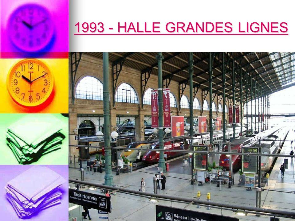 1993 - HALLE GRANDES LIGNES 1993 - HALLE GRANDES LIGNES
