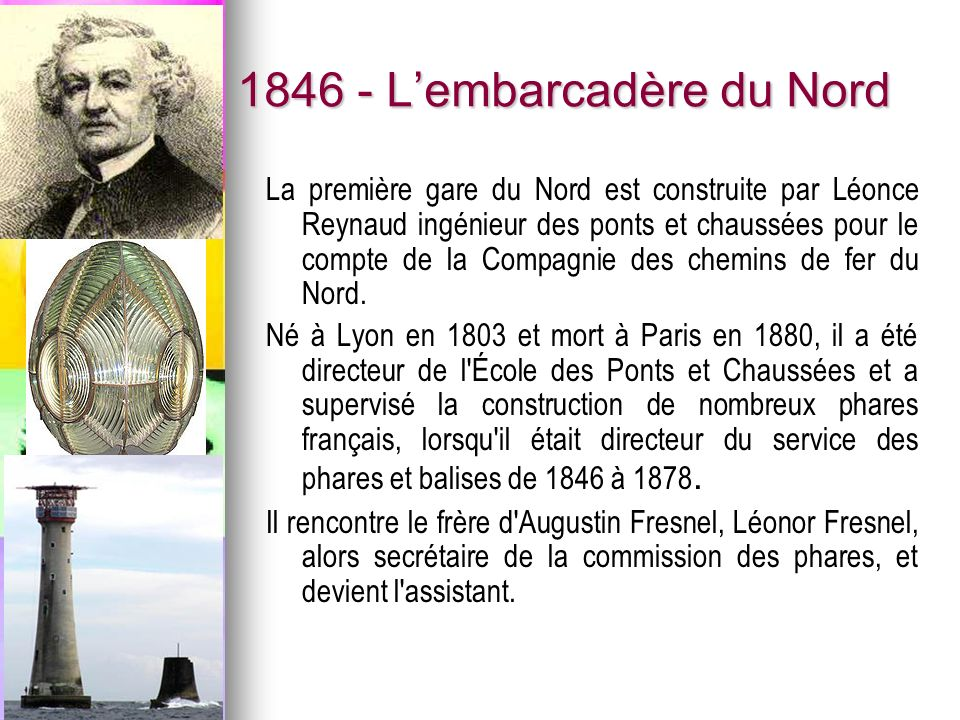 1846 - Lembarcadère du Nord La première gare du Nord est construite par Léonce Reynaud ingénieur des ponts et chaussées pour le compte de la Compagnie des chemins de fer du Nord.