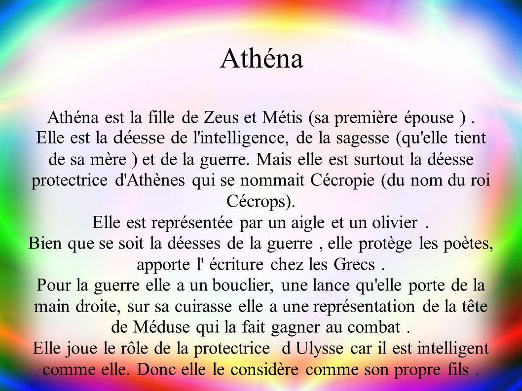 Athéna Athéna est la fille de Zeus et Métis (sa première épouse ).