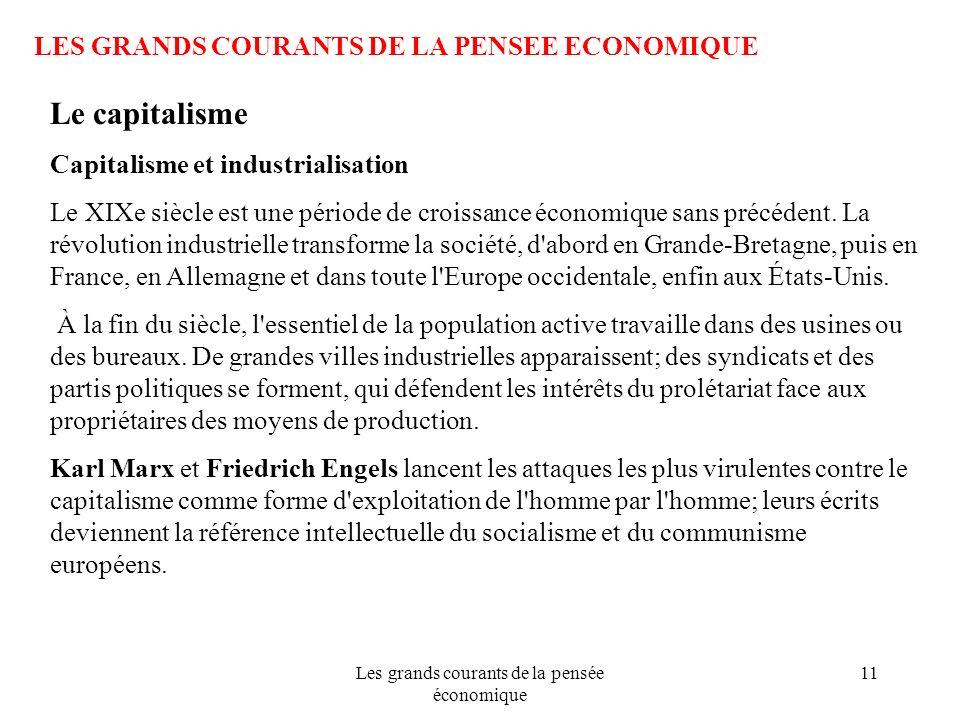 Les grands courants de la pensée économique 11 LES GRANDS COURANTS DE LA PENSEE ECONOMIQUE Le capitalisme Capitalisme et industrialisation Le XIXe siè