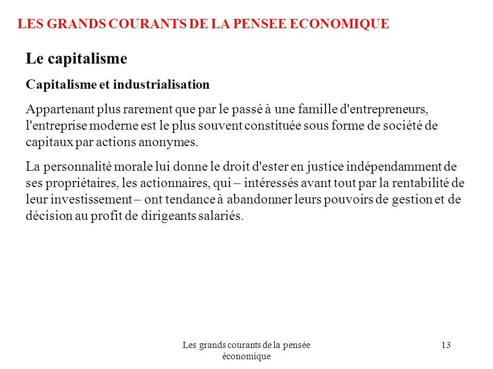 Les grands courants de la pensée économique 13 LES GRANDS COURANTS DE LA PENSEE ECONOMIQUE Le capitalisme Capitalisme et industrialisation Appartenant