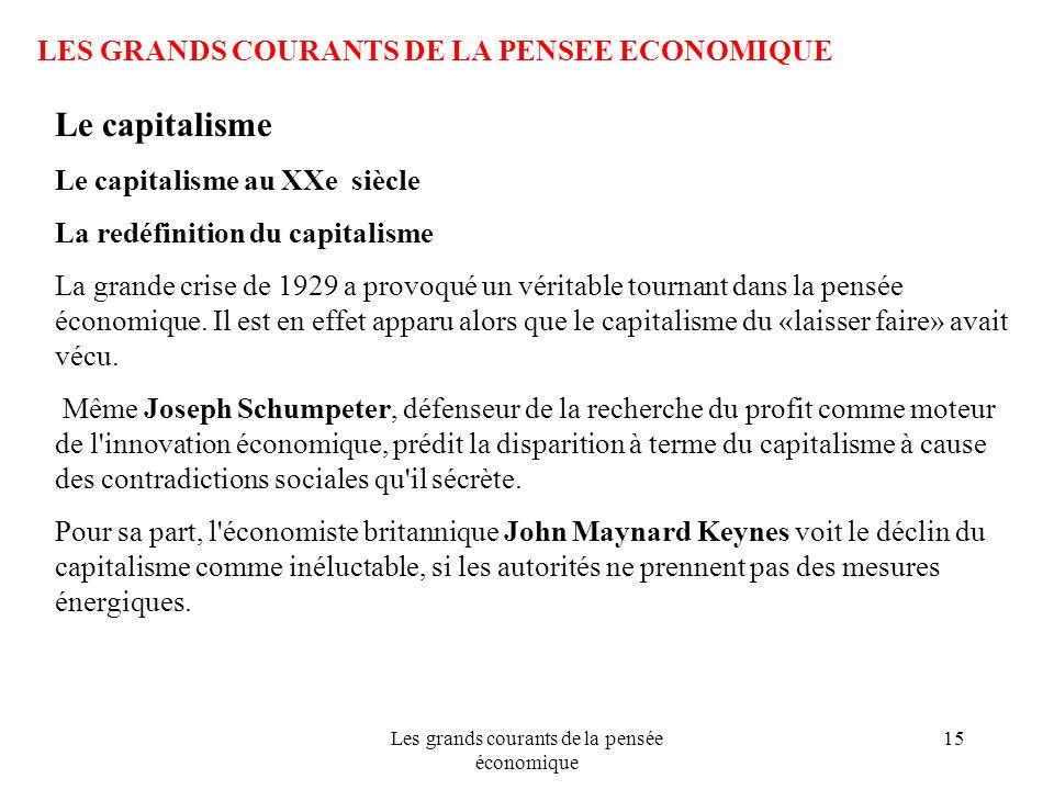 Les grands courants de la pensée économique 15 LES GRANDS COURANTS DE LA PENSEE ECONOMIQUE Le capitalisme Le capitalisme au XXe siècle La redéfinition
