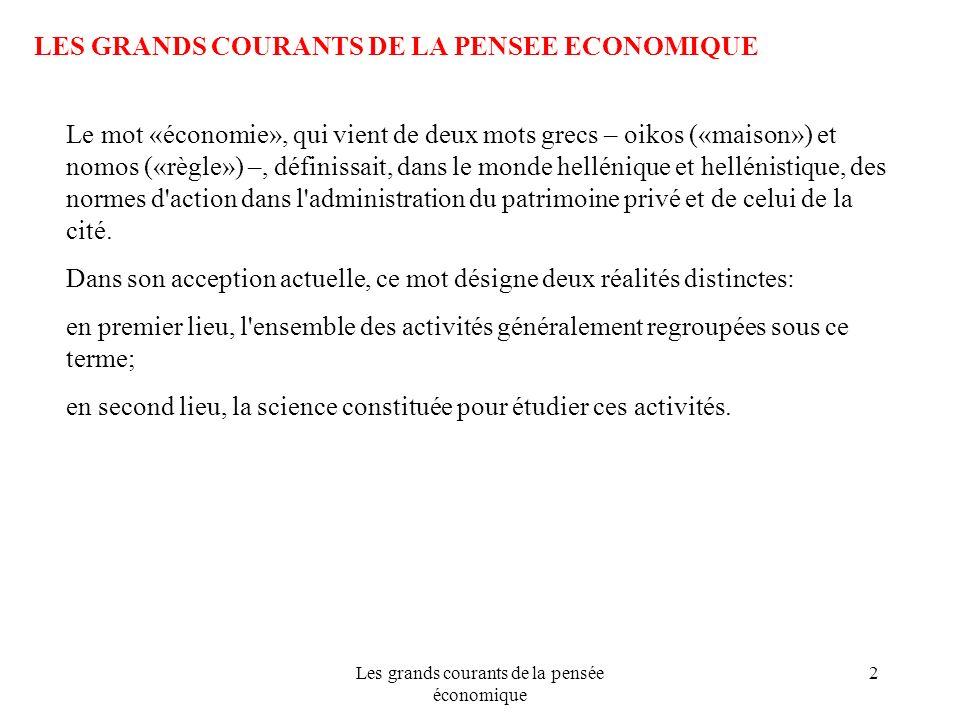 Les grands courants de la pensée économique 2 LES GRANDS COURANTS DE LA PENSEE ECONOMIQUE Le mot «économie», qui vient de deux mots grecs – oikos («ma