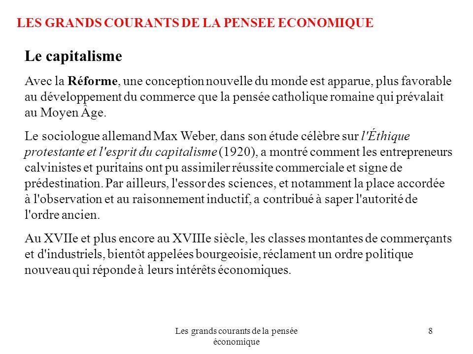 Les grands courants de la pensée économique 8 LES GRANDS COURANTS DE LA PENSEE ECONOMIQUE Le capitalisme Avec la Réforme, une conception nouvelle du m