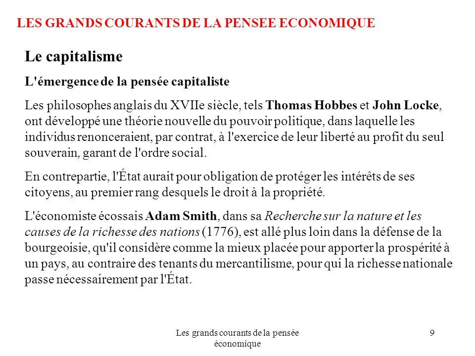 Les grands courants de la pensée économique 9 LES GRANDS COURANTS DE LA PENSEE ECONOMIQUE Le capitalisme L'émergence de la pensée capitaliste Les phil