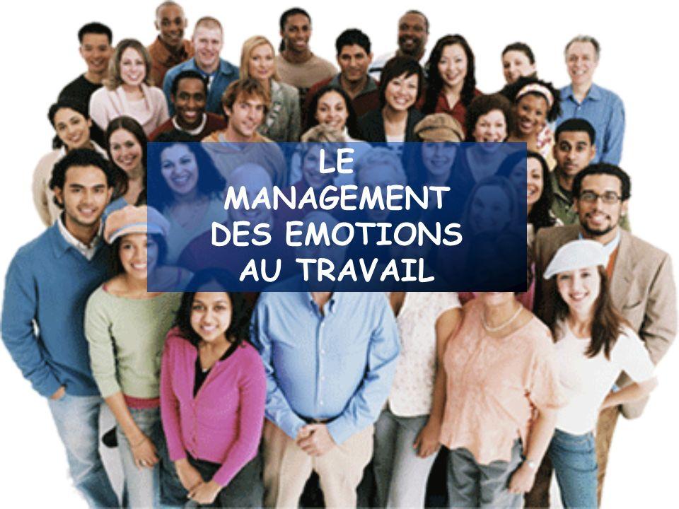 LE MANAGEMENT DES EMOTIONS AU TRAVAIL