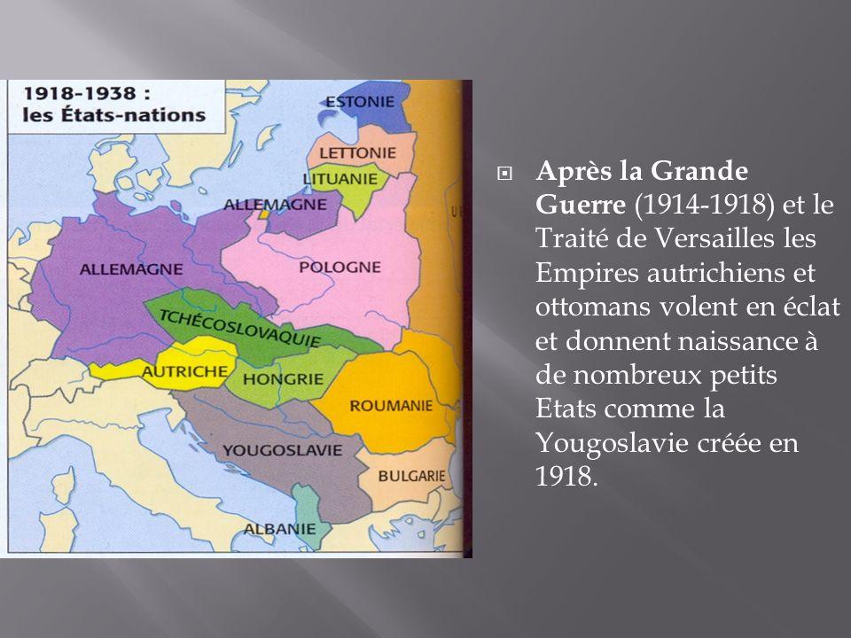 Après la Grande Guerre (1914-1918) et le Traité de Versailles les Empires autrichiens et ottomans volent en éclat et donnent naissance à de nombreux p