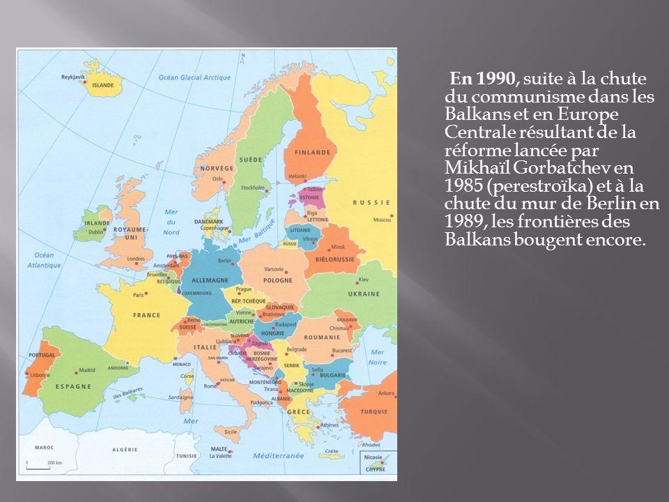 En 1990, suite à la chute du communisme dans les Balkans et en Europe Centrale résultant de la réforme lancée par Mikhaïl Gorbatchev en 1985 (perestro
