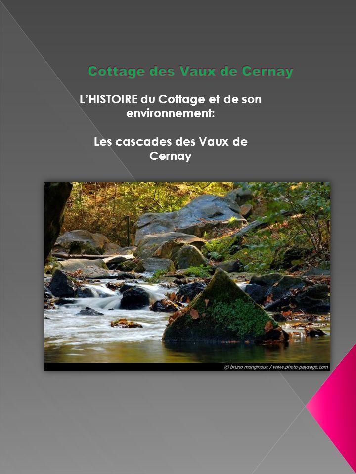 LHISTOIRE du Cottage et de son environnement: Les cascades des Vaux de Cernay