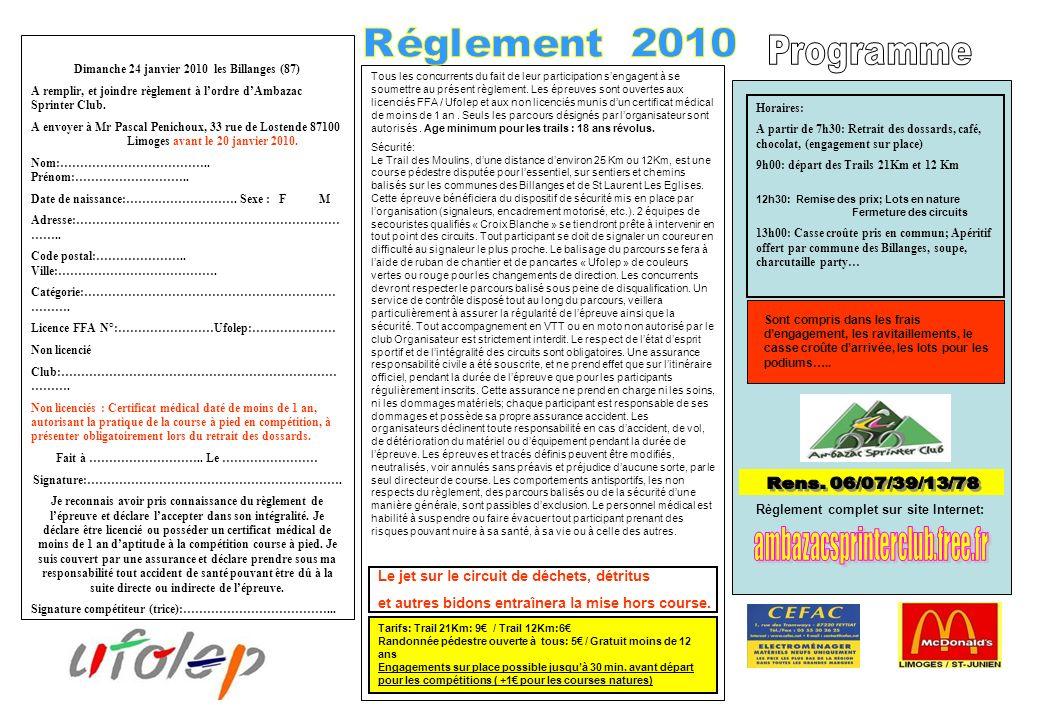 Dimanche 24 janvier 2010 les Billanges (87) A remplir, et joindre règlement à lordre dAmbazac Sprinter Club. A envoyer à Mr Pascal Penichoux, 33 rue d