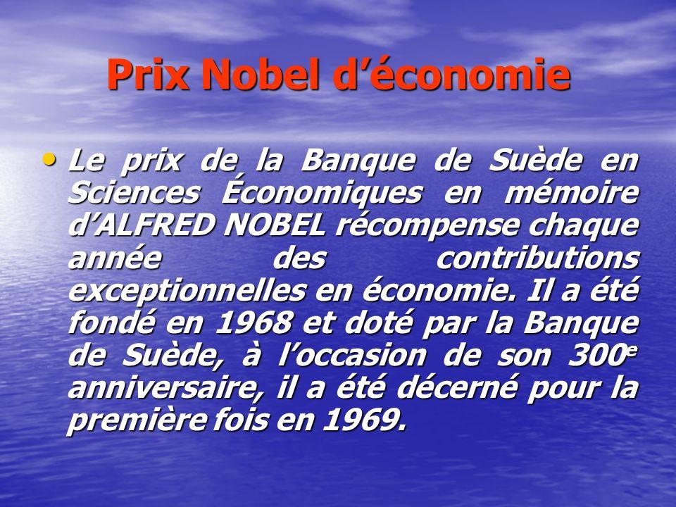 Prix Nobel déconomie Le prix de la Banque de Suède en Sciences Économiques en mémoire dALFRED NOBEL récompense chaque année des contributions exceptio