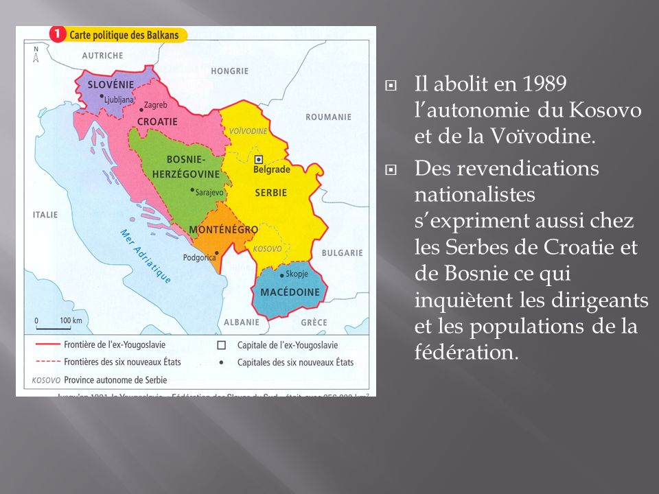 Il abolit en 1989 lautonomie du Kosovo et de la Voïvodine.