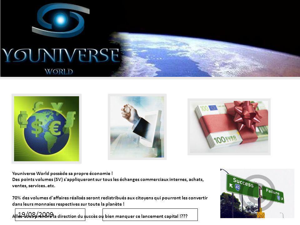 19/08/2009 Youniverse World possède sa propre économie .