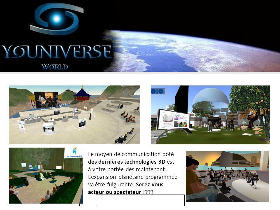 19/08/2009 Le moyen de communication doté des dernières technologies 3D est à votre portée dès maintenant.