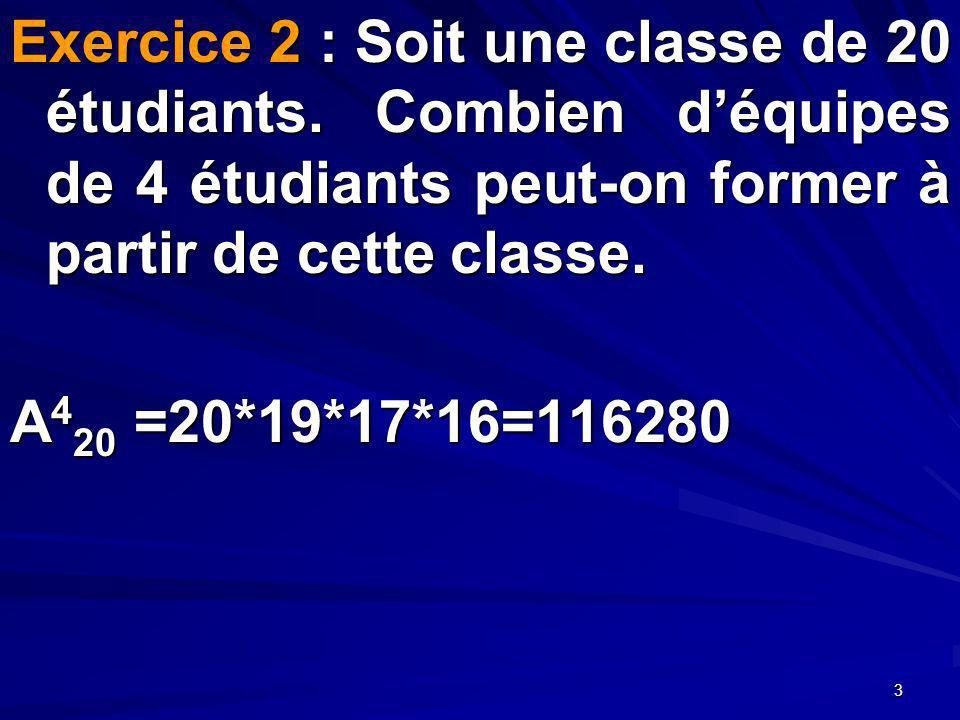 3 Exercice 2 : Soit une classe de 20 étudiants.
