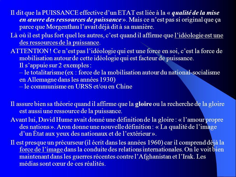 Il dit que la PUISSANCE effective dun ETAT est liée à la « qualité de la mise en œuvre des ressources de puissance ». Mais ce nest pas si original que