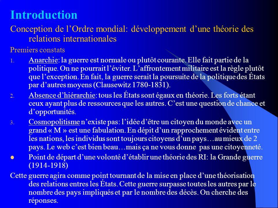 Introduction Conception de lOrdre mondial: développement dune théorie des relations internationales Premiers constats 1. Anarchie: la guerre est norma