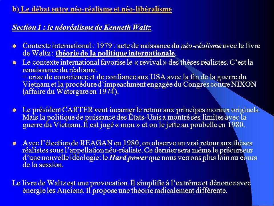 b) Le débat entre néo-réalisme et néo-libéralisme Section 1 : le néoréalisme de Kenneth Waltz Contexte international : 1979 : acte de naissance du néo