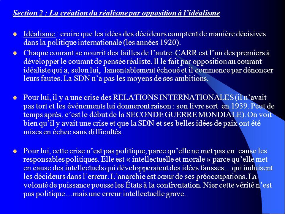 Section 2 : La création du réalisme par opposition à lidéalisme Idéalisme : croire que les idées des décideurs comptent de manière décisives dans la p