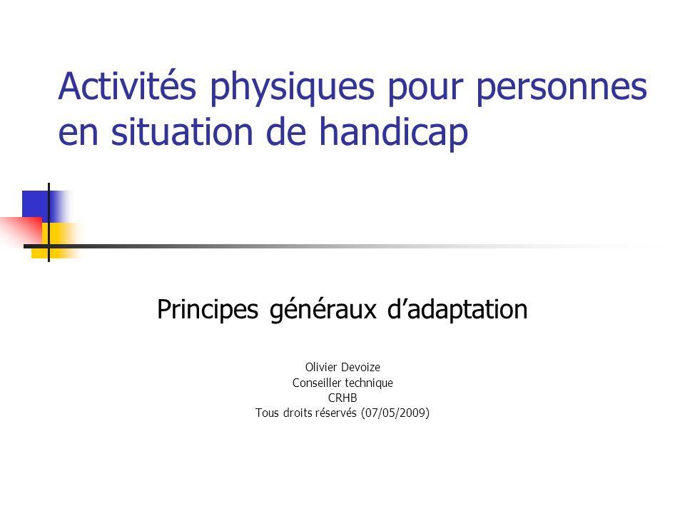 Interroger pour rendre accessible La personne et ses besoins particuliers Lactivité proposée Linteraction personne/activités physiques et sportives (APS) Quest-ce qui pose problème: la difficulté de la tâche.