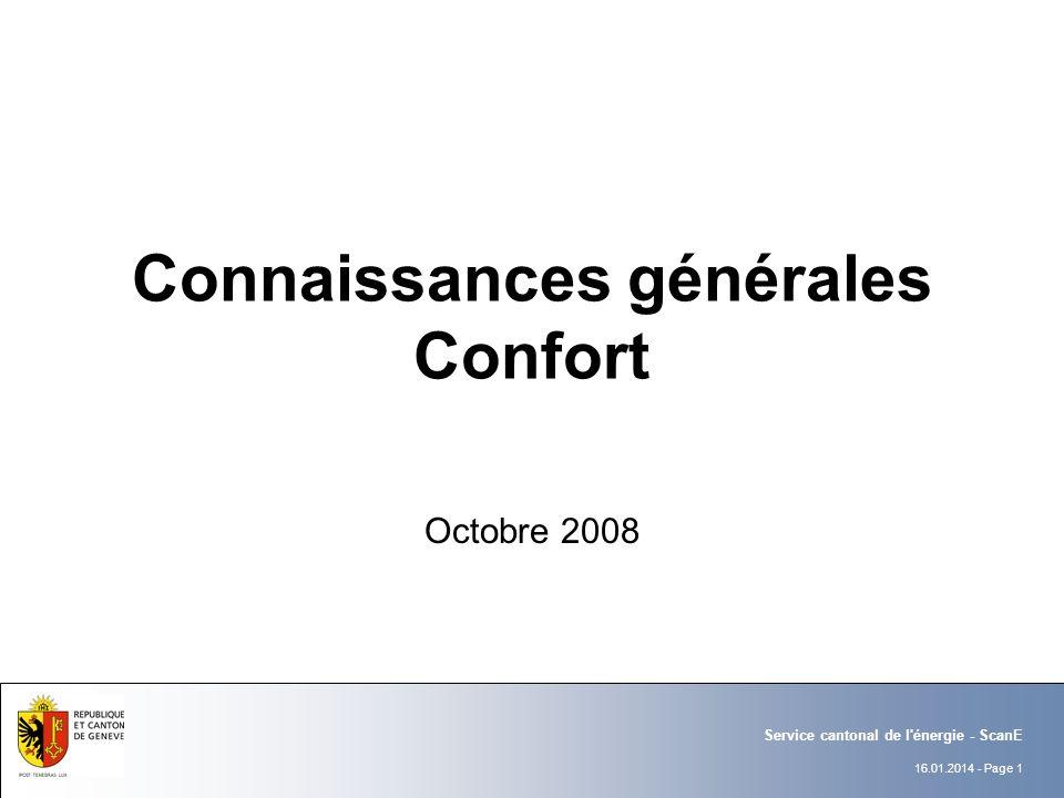 16.01.2014 - Page 1 Service cantonal de l énergie - ScanE Connaissances générales Confort Octobre 2008