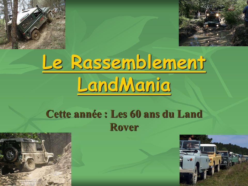 Le Rassemblement LandMania Cette année : Les 60 ans du Land Rover