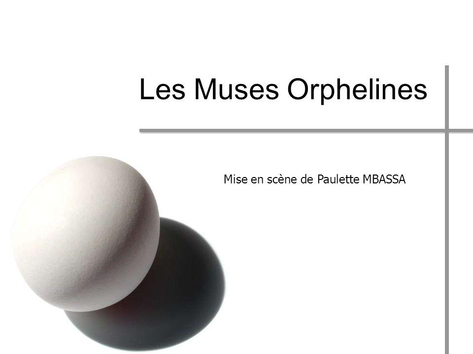 Les Muses Orphelines Mise en scène de Paulette MBASSA