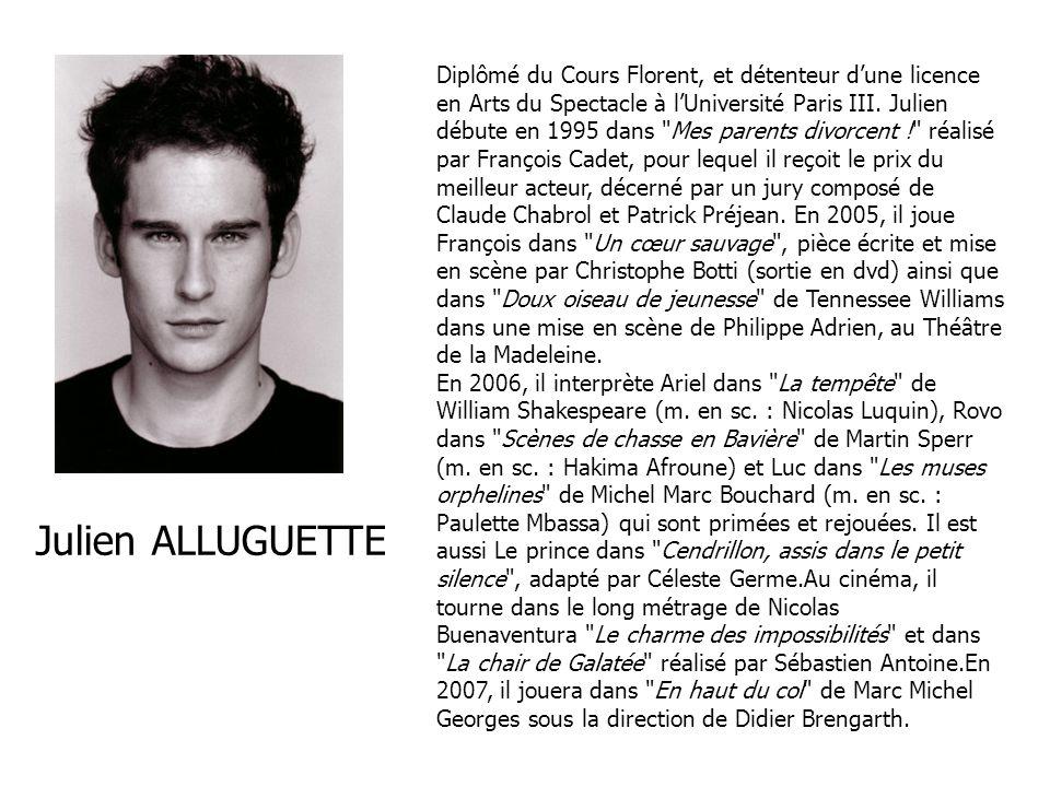 Diplômé du Cours Florent, et détenteur dune licence en Arts du Spectacle à lUniversité Paris III. Julien débute en 1995 dans