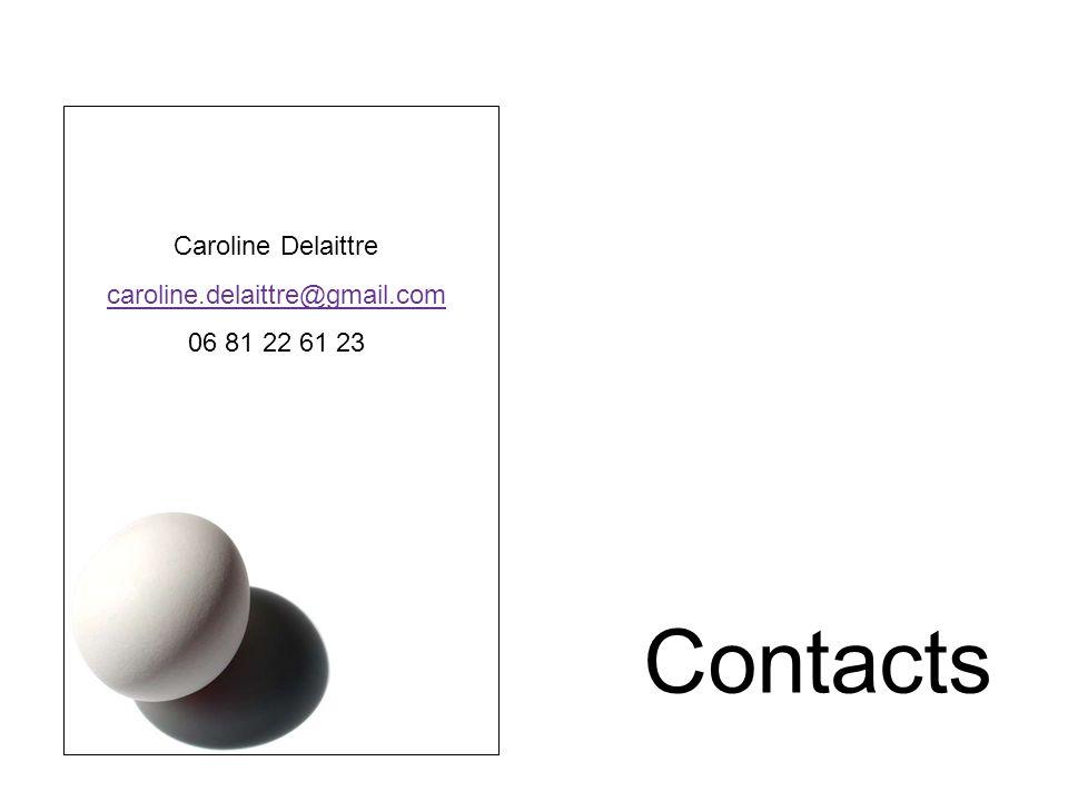 Contacts Caroline Delaittre caroline.delaittre@gmail.com 06 81 22 61 23