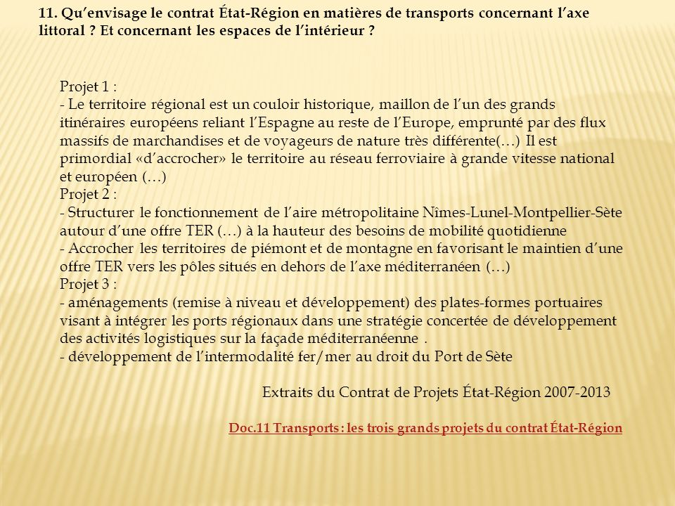 Projet 1 : - Le territoire régional est un couloir historique, maillon de lun des grands itinéraires européens reliant lEspagne au reste de lEurope, e