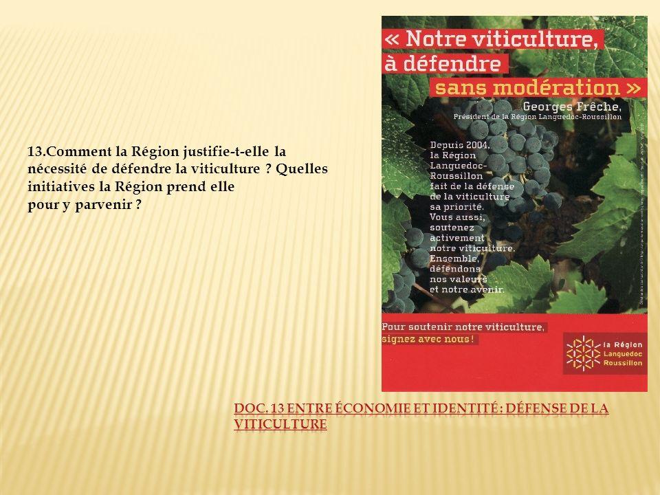 13.Comment la Région justifie-t-elle la nécessité de défendre la viticulture ? Quelles initiatives la Région prend elle pour y parvenir ?
