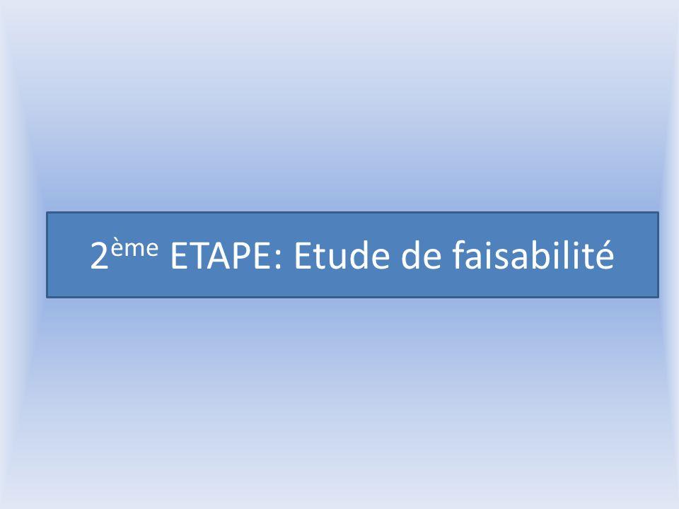 2 ème ETAPE: Etude de faisabilité
