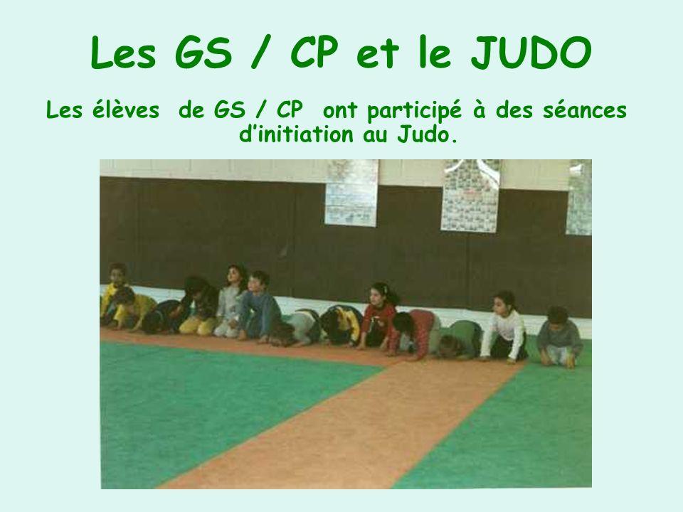 Les GS / CP et le JUDO Les élèves de GS / CP ont participé à des séances dinitiation au Judo.