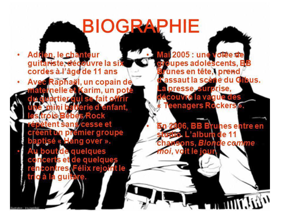 BIOGRAPHIE Adrien, le chanteur guitariste, découvre la six cordes à lâge de 11 ans Avec Raphaël, un copain de maternelle et Karim, un pote du quartier