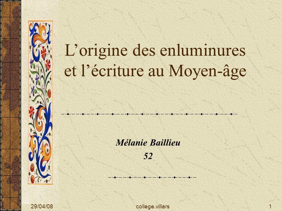 29/04/08college.villars1 Lorigine des enluminures et lécriture au Moyen-âge Mélanie Baillieu 52